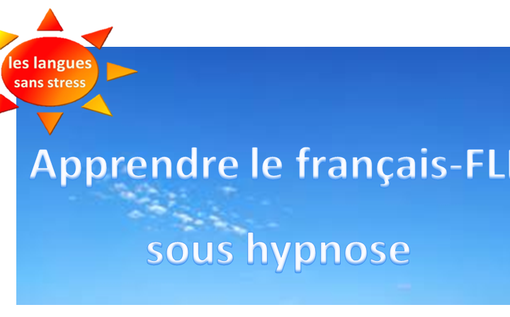 Français FLE sous hypnose – CPF  – Easy French with hypnosis